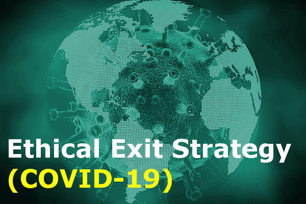 covid 19 ethical exit strategy globe and text